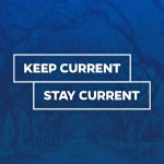 Keep Current, Stay Current