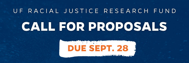UF Racial Justice Research Fund - Call for Proposals