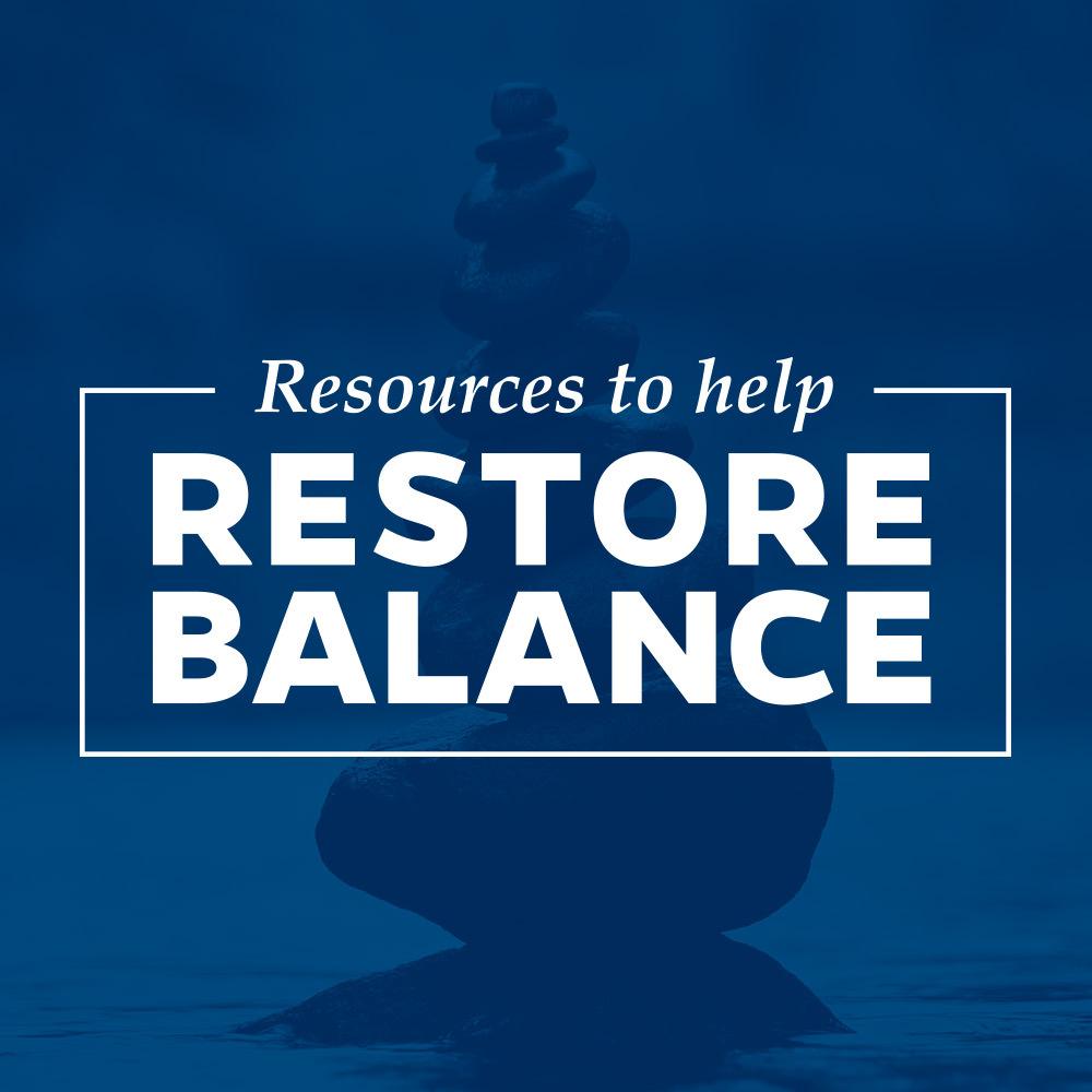 Resources to help Restore Balance