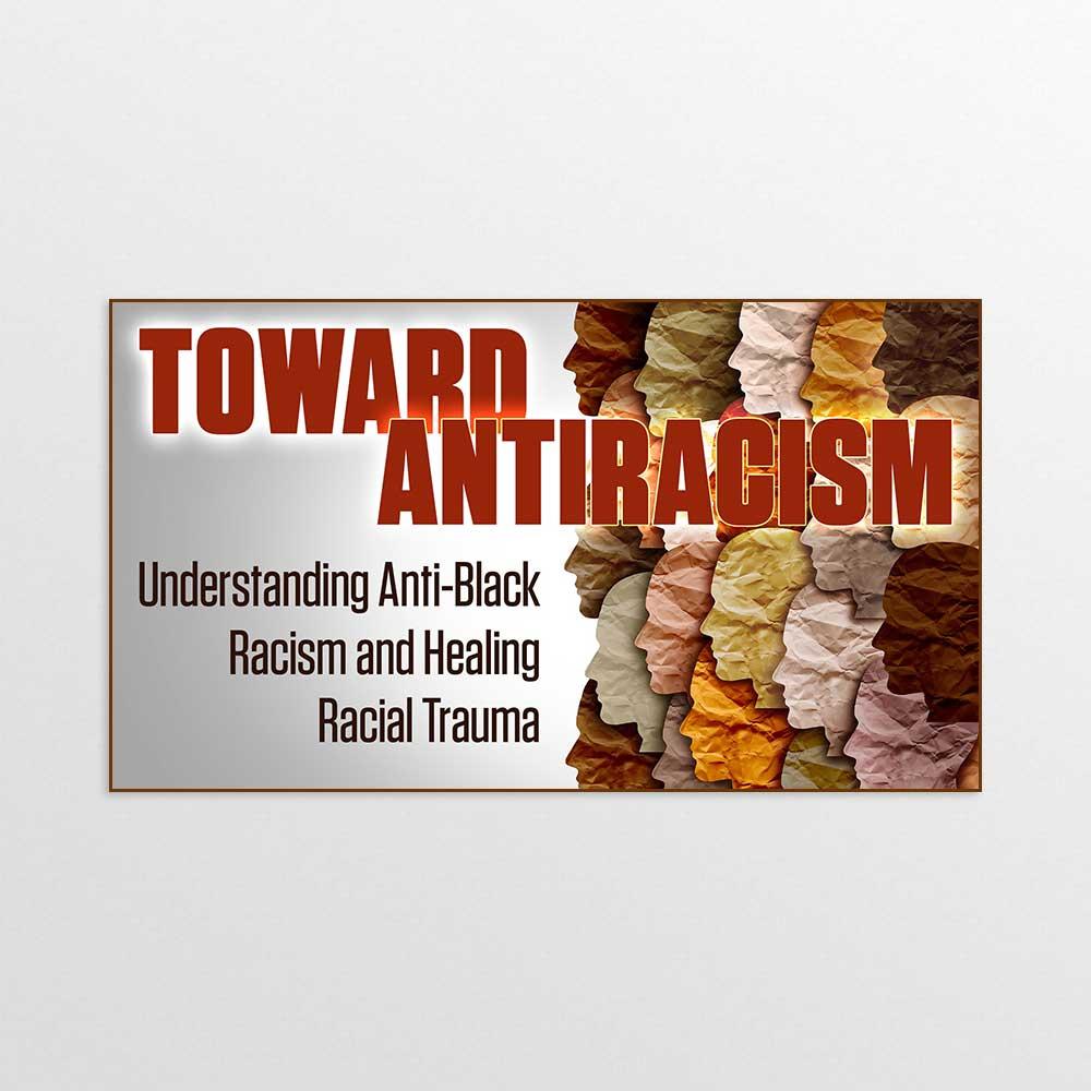 Toward Antiracism